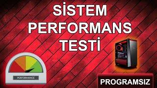 SİSTEM PERFORMANSI TESTİ | Programsız Sistemini Test Et