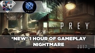 PREY (2017) *NEW* GAMEPLAY 1 Hour (PC Gameplay Walkthrough)