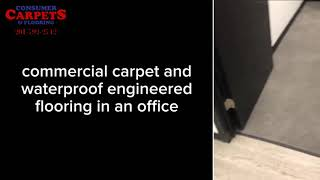 Commercial carpet and engineered waterproof flooring installation. Consumer Carpets & Flooring