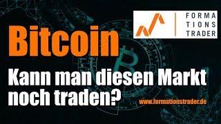 Bitcoin: Kann man diesen Markt noch traden?