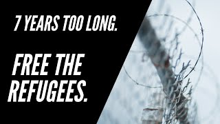 Refugees within Australia. 7 Years Too Long.