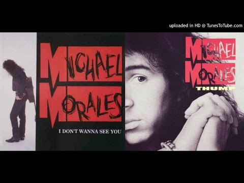 MICHAEL MORALES ~ I Don't Wanna See You[AOR]