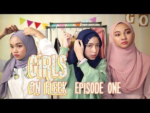 "Girls On Fleek | EP01 | ""Hijab Tudung Tutorials"" by Mia Sara, Aireena Sofea & Balqis"