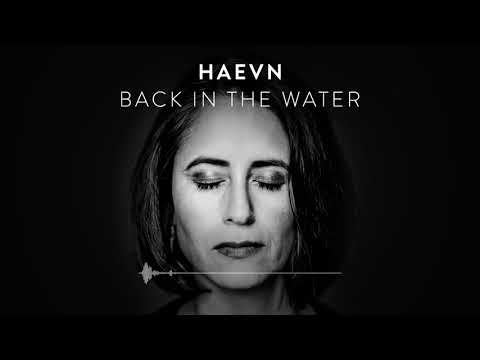 HAEVN - Back In The Water (Audio Only)