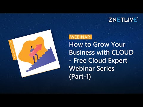 How to Grow Your Business with CLOUD - Free Cloud Expert Webinar Series (Part-1)