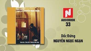 Nguyễn Ngọc Ngạn | Dốc Đứng (Audiobook 33)