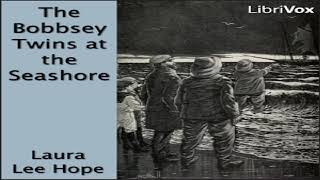 Bobbsey Twins at the Seashore | Laura Lee Hope | Family | Speaking Book | English | 1/2