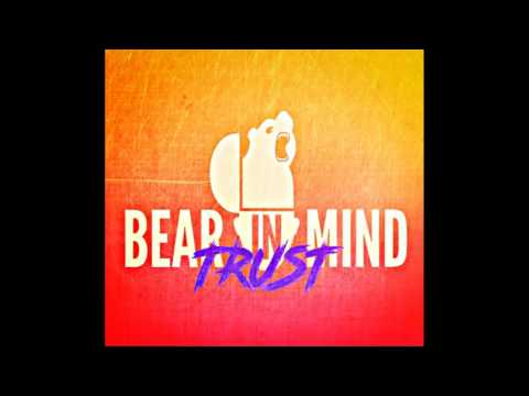 Bear in Mind - Trust