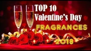 Top 10 Valentine's Day Night Fragrances! 2018