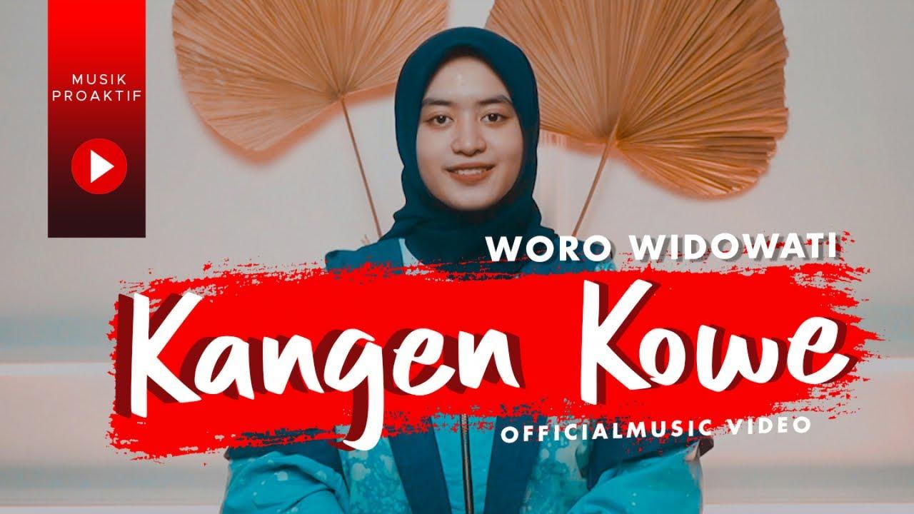 Woro Widowati - Kangen Kowe (Official Music Video)