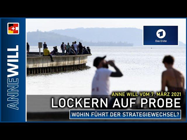 Anne Will - 07.03.2021 - Lockern auf Probe - wohin führt der Strategiewechsel? (ARD)