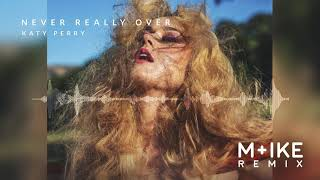 Katy Perry - Never Really Over (M+ike Remix) Video