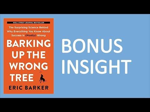 Barking Up the Wrong Tree by Eric Barker | BONUS INSIGHT
