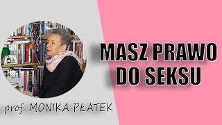Kto ma prawo do seksu? Polskie przepisy tłumaczy prof. Monika Płatek