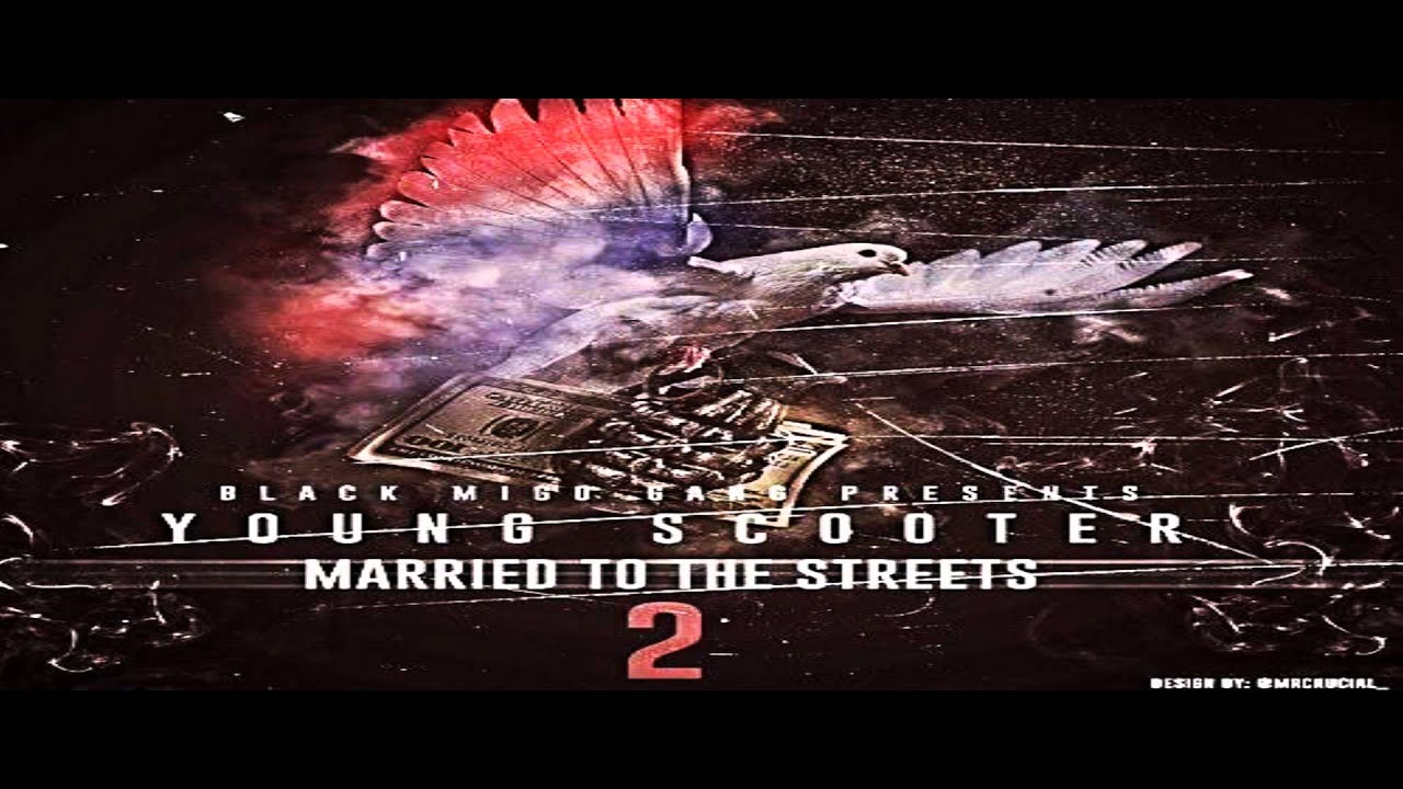 Young Scooter – Married To The Streets Lyrics | Genius Lyrics