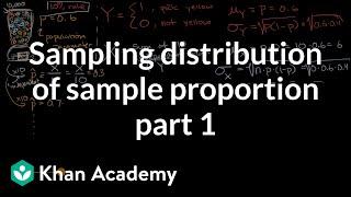 Sampling distribution of saṁple proportion part 1   AP Statistics   Khan Academy
