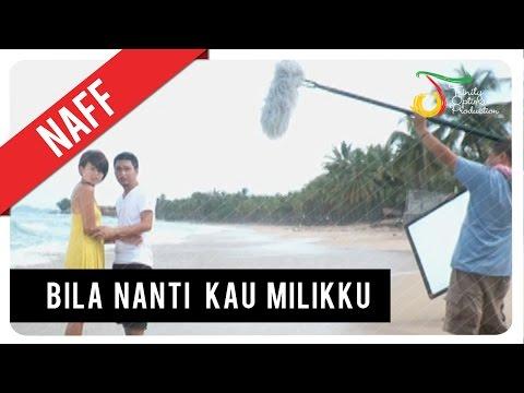 NaFF - Bila Nanti Kau Milikku | VC Trinity