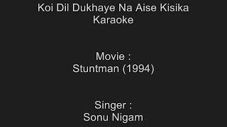 Koi Dil Dukhaye Na Aise Kisika - Karaoke - Sonu Nigam - Stuntman (1994)
