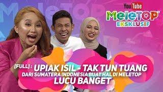 Download Lagu [Full] : Upiak Isil penyanyi Tak Tun Tuang dari Sumatera Indonesia buat hal di MeleTOP - Lucu banget.mp3