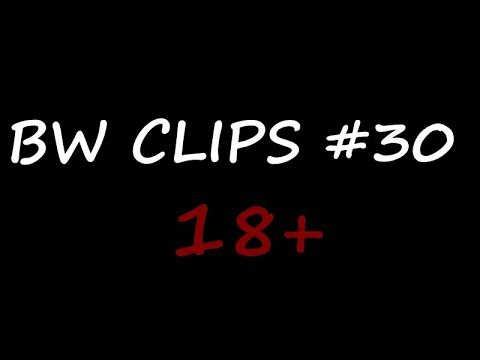 Bw Clips #30