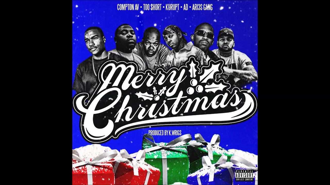 Compton Av - Merry Christmas Feat. Too $hort,  Kurupt, , AD, and Ari3s Gang (Prod by K. Wrigs)
