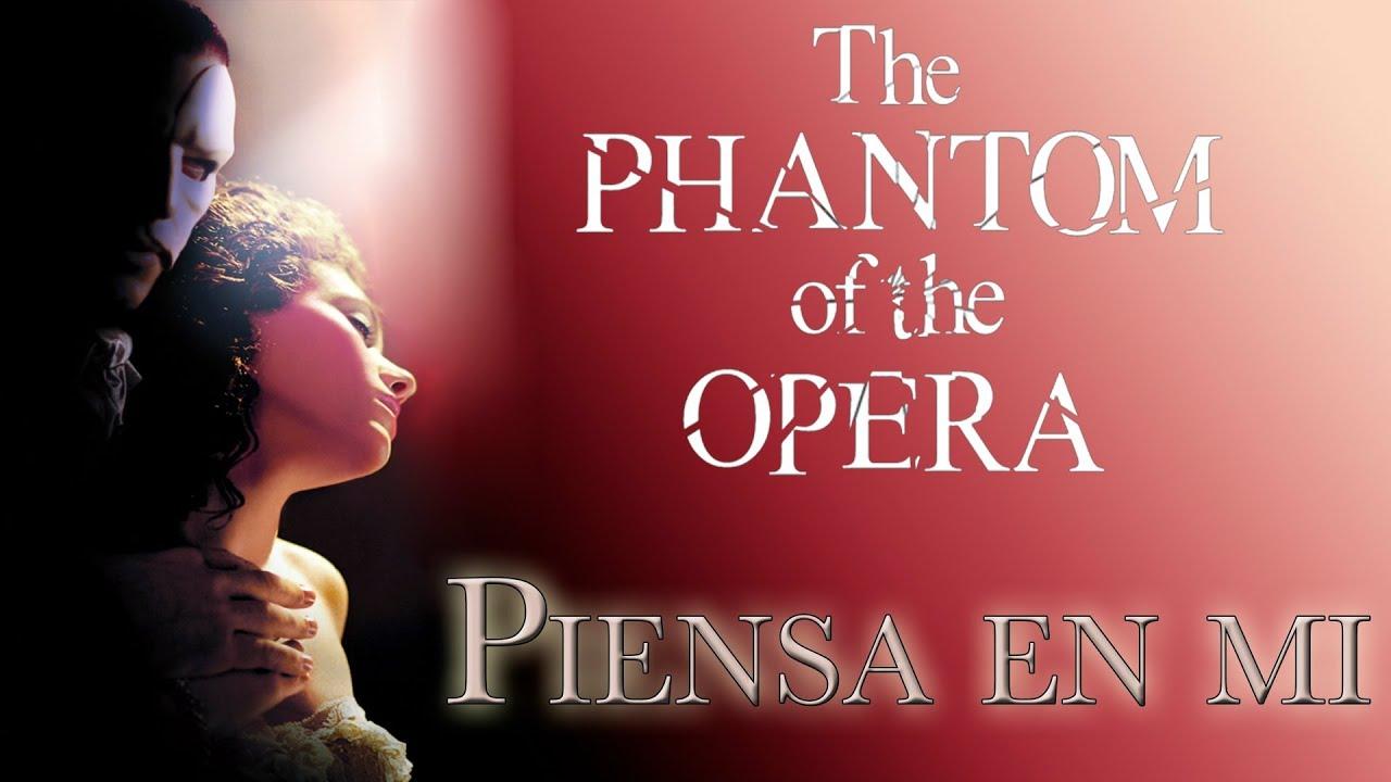 El Fantasma De La ópera Piensa En Mi Musical Cover El Beso Del Escorpión Youtube