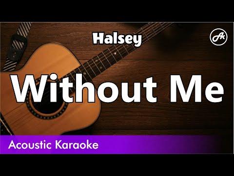 Halsey - Without Me - Acoustic Karaoke With Lyrics