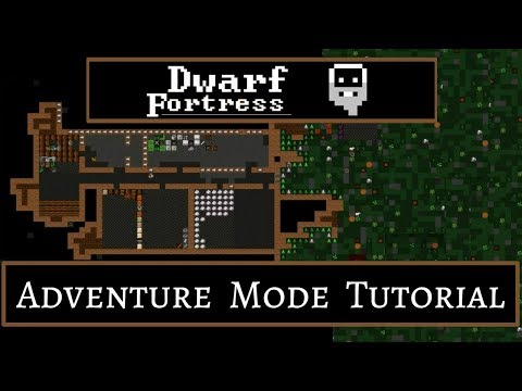Dwarf Fortress: Adventure Mode Tutorial - (Beginners Guide)