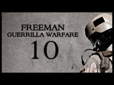 Freeman Guerrilla Warfare Gameplay Part 10 (Mount and Blade + First Person Shooter)