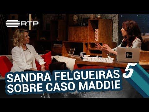 Sandra Felgueiras fala sobre o seu envolvimento no caso Maddie | 5 Para a Meia-Noite | RTP