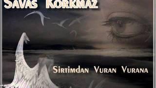 Savas Korkmaz - Vuran Vurana [[ 2011 ]] ( VaveyLa )
