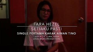 Fara Hezel - Setiaku Pasti (1st Single Kakak Aiman Tino)