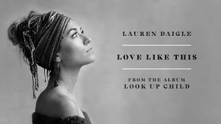 Lauren Daigle - Love Like This (audio video)