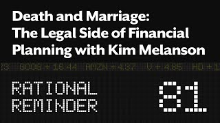 Death and Marriage: The Legal Side of Financial Planning (in Ontario) with Kim Melanson (EP.81)