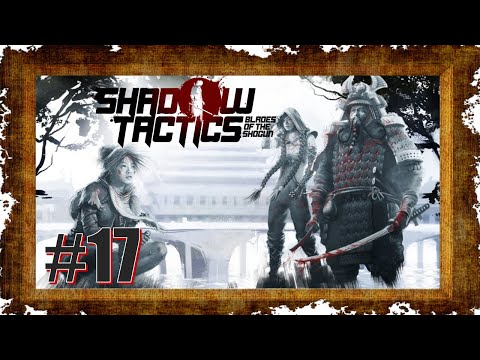 Фото Shadow Tactics Blades of the Shogun #17 [DE|HD] Und alle zugleich!