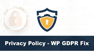 Privacy Policy - WP GDPR Fix