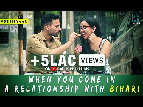 When You Come in a Relationship with Bihari | Desi Pyaar | Phal Philms