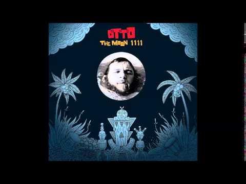 Otto - The Moon 11 11 - 2011 - Full Album