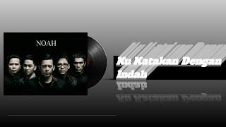 Download NOAH - Ku Katakan Dengan Indah (New Version HQ)