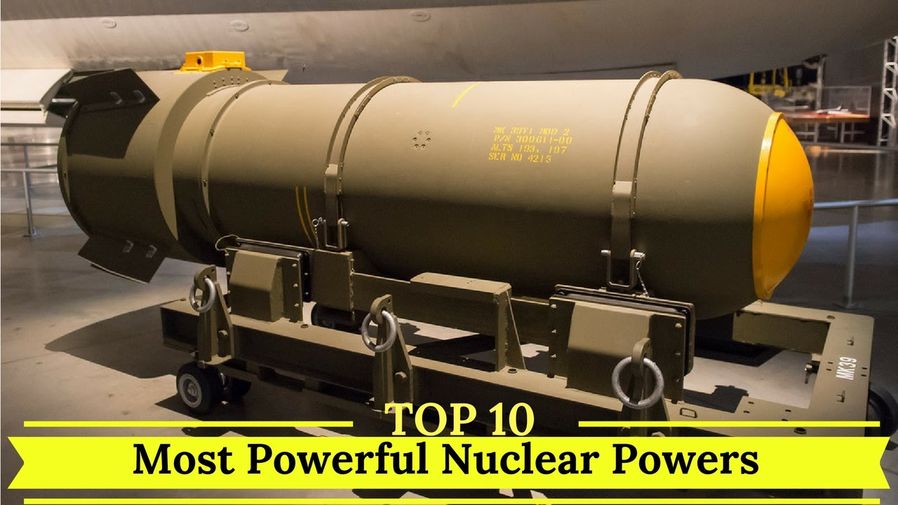 Top Nuclear Powers In The World YouTube - World's most powerful nuclear countries
