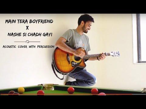 Main Tera Boyfriend | Nashe Si Chadh Gayi | Mashup | Beats On Guitar Cover | Arijit Singh