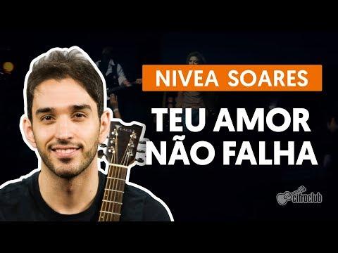 TEU AMOR NÃO FALHA - Nívea Soares  de violão simplificada