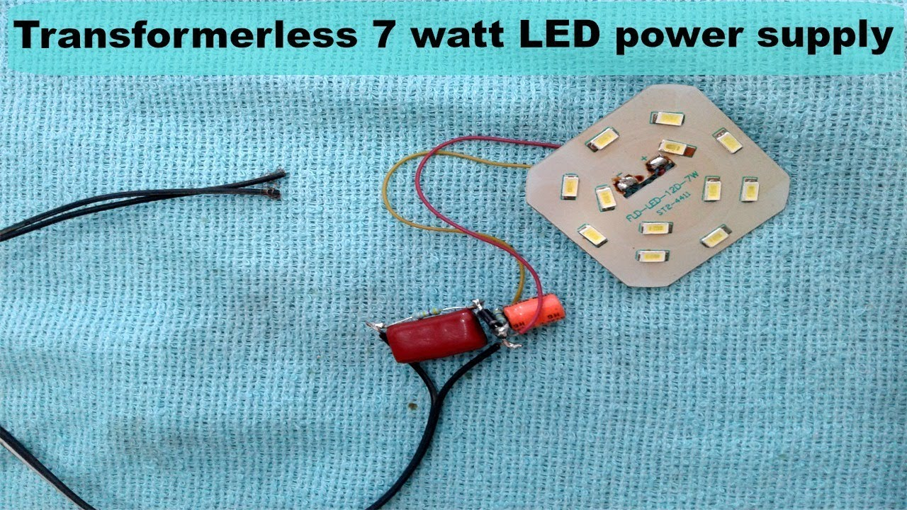 Transformerless 7 Watt Led Power Supply Youtube