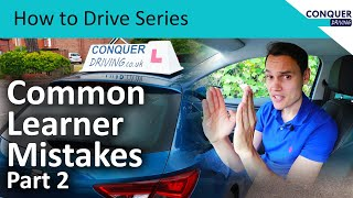 Common Learner Mistakes part 2 - Explained by a Driving Instructor