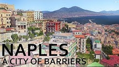 Naples - A City Of Barriers!