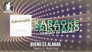 Bueno Es Alabar - Danilo Montero Cantada