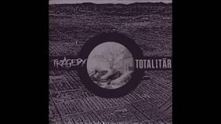 Tragedy / Totalitär - Split Ep - 2003 -  Full Album
