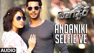 "Andaniki Selfie Ve Full Song Audio || ""Jaguar"" 
