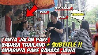 TANYA JALAN PAKE BHS THAILAND, AKHIRNYA PAKE BAHASA JAWA - PRANK INDONESIA