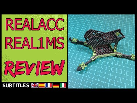 Realacc Real1MS FPV Carbon Frame - Review